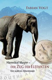 Hannibal Mayer - Der Zug der Elefanten