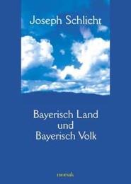 Bayerisch Land und Bayerisch Volk