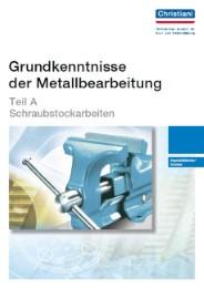 Grundkenntnisse der Metallbearbeitung - Teil A