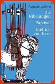 Die Nibelungen/Parzival/Dietrich von Bern