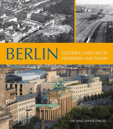 Berlin Gestern und heute/Yesterday and today