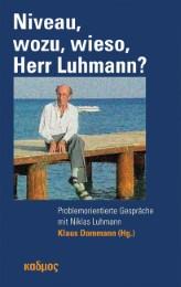 Niveau, wozu, wieso, Herr Luhmann?