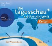 Die Tagesschau erklärt die Welt: Kultur & Religion