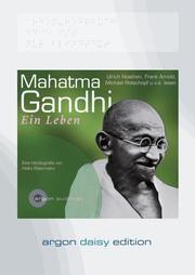 Mahatma Gandhi: Ein Leben