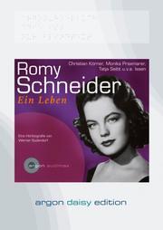 Romy Schneider: Ein Leben