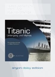 Titanic - Untergang und Mythos