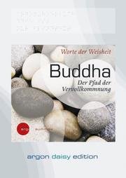 Buddha - Der Pfad der Vervollkommnung
