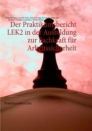Der Praktikumsbericht LEK2 in der Ausbildung zur Fachkraft für Arbeitssicherheit