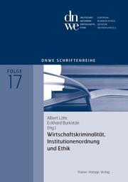 Wirtschaftskriminalität, Institutionenordnung und Ethik