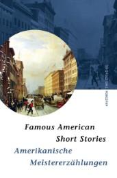 Famous American Short Stories / Amerikanische Meistererzählungen. Zweisprachige Ausgabe