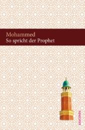 So spricht der Prophet. Suren aus dem Koran