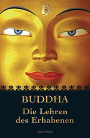 Buddha - Die Lehren des Erhabenen