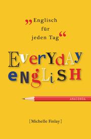 Everyday English - Englisch für jeden Tag