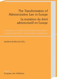 The Transformation of Administrative Law in Europe /La mutation du droit administratif en Europe