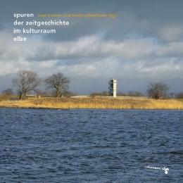 Spuren der Zeitgeschichte im Kulturraum Elbe