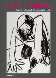 K.H.Hödicke: Kohle/charcoal drawings 1975-1982