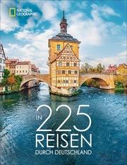 In 225 Reisen durch Deutschland