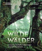 Deutschlands wilde Wälder