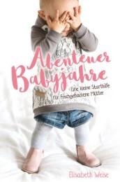 Abenteuer Babyjahre
