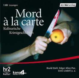 Mord a la carte - Kulinarische Krimigeschichten