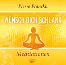 Wünsch dich schlank - Meditationen