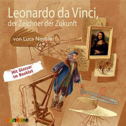 Leonardo da Vinci, der Zeichner der Zukunft - Cover