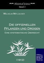 Die offizinellen Pflanzen und Drogen