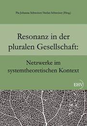 Resonanz in der pluralen Gesellschaft: Netzwerke im systemtheoretischen Kontext