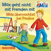 Max geht nicht mit Fremden mit/Max übernachtet bei Pauline
