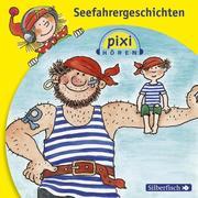 Pixi Hören: Seefahrergeschichten