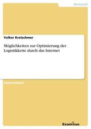 Möglichkeiten zur Optimierung der Logistikkette durch das Internet