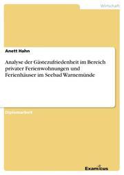 Analyse der Gästezufriedenheit im Bereich privater Ferienwohnungen und Ferienhäuser im Seebad Warnemünde