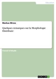 Quelques remarques sur la Morphologie Distribuée