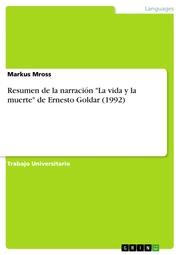 Resumen de la narración 'La vida y la muerte' de Ernesto Goldar (1992)