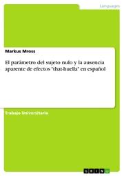 El parámetro del sujeto nulo y la ausencia aparente de efectos 'that-huella' en español - Cover