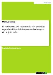 El parámetro del sujeto nulo y la posición superficial lineal del sujeto en las lenguas del sujeto nulo