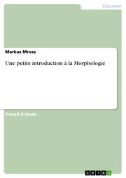 Une petite introduction à la Morphologie
