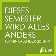 Dieses Semester wird alles anders - Terminkalender 2018/2019