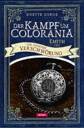 Der Kampf um Colorania - Emith und die geheime Verschwörung
