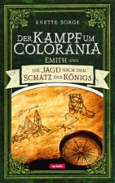 Der Kampf um Colorania - Emith und die Jagd nach dem Schatz des Königs
