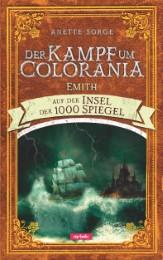 Der Kampf um Colorania - Emith auf der Insel der 1000 Spiegel