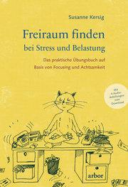 Freiraum finden bei Stress und Belastung