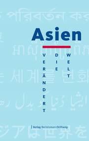 Asien verändert die Welt