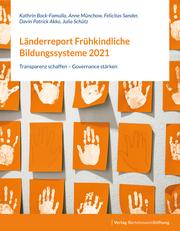 Länderreport Frühkindliche Bildungssysteme 2021