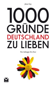 1000 Gründe Deutschland zu lieben