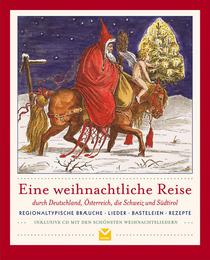 Eine weihnachtliche Reise durch Deutschland, Österreich, die Schweiz und Südtirol