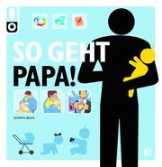 So geht das! Papa