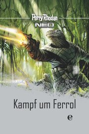 Perry Rhodan NEO: Kampf um Ferrol