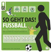 So geht das! Fußball