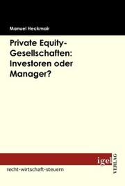 Private Equity-Gesellschaften: Investoren oder Manager?